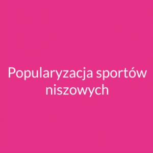 Popularyzacja sportów niszowych